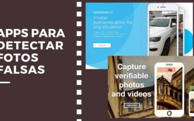 Apps para detectar fotos y videos falsos